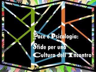 """""""Pace e Psicologia: Sfide per una Cultura dell'Incontro"""""""